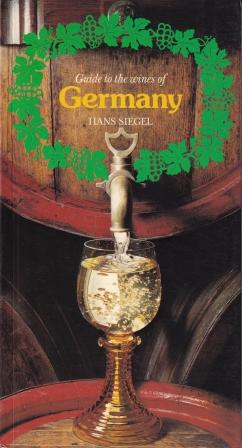 Guide to the Wines of Germany. Hans Siegel.