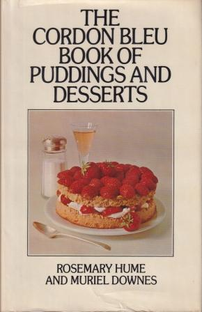 Cordon Bleu Book of Puddings & Desserts. Rosemary Hume, Muriel Downes.