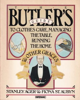 The Butler's Guide. Stanley Ager, Fiona St Aubyn.