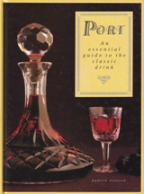 Port: an essential guide. Andrew Jefford.
