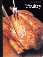 The Good Cook: Poultry. Richard Olney, Time Life.