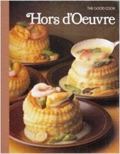 Hot Hors-d'Oeuvre (The Good Cook). Richard Olney, Time Life.