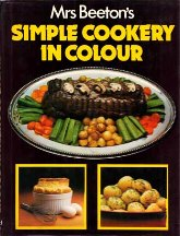 Mrs Beeton's Simple Cookery in Colour. Maggie Black.