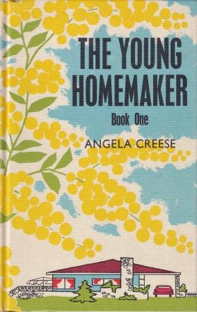 The Young Homemaker Book One. Angela Creese.