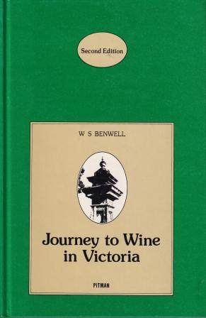 Journey to Wine in Victoria. Dr W. S. Benwell.