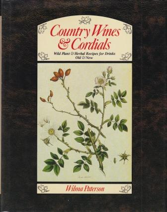 Country Wines & Cordials. Wilma Paterson.