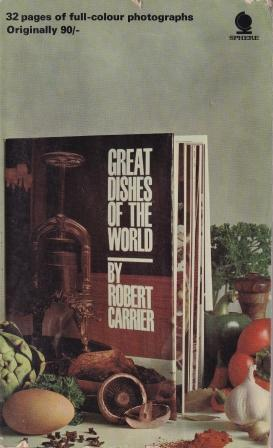 Great Dishes of the World. Robert Carrier.