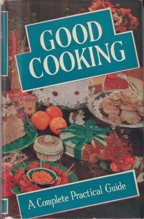 Good Cooking: a complete practical guide. Jean Balfour.