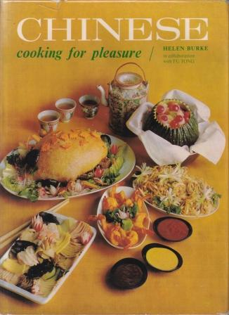 Chinese Cooking for Pleasure. Helen Burke, Fu Tong.