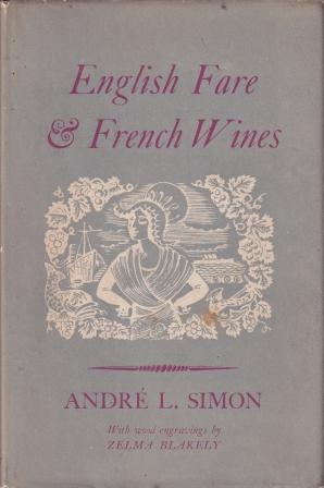English Fare & French Wines. André L. Simon.