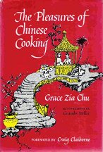 The Pleasures of Chinese Cooking. Grace Zia Chu.