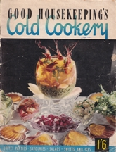 Good Housekeeping: Cold Cookery. Good Housekeeping Institute.