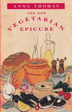 The New Vegetarian Epicure. Anna Thomas.