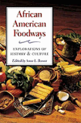 African American Foodways. Anne L. Bower.