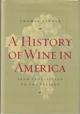 A History of Wine in America. Thomas Pinney.