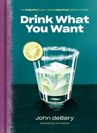 Drink What You Want. John deBary.