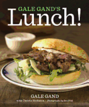 Gale Gand's Lunch. Gale Gand, Christie Matheson.