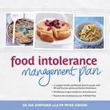 The Food Intolerance Management Plan. Sue Shepherd, Peter Gibson.