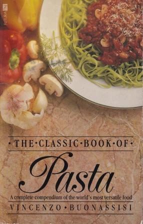 The Classic Book of Pasta. Vincenzo Buonassisi.