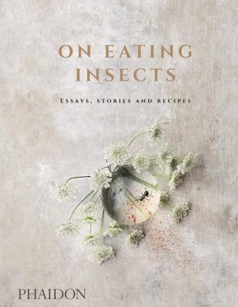 On Eating Insects. Josh Evans, Roberto Flore, Michael Born Frost.