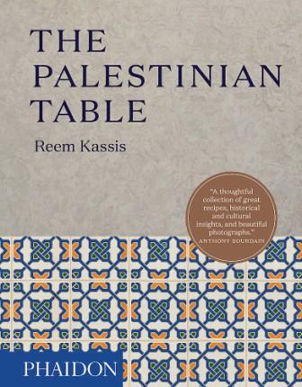 The Palestinian Table. Reem Kassis.