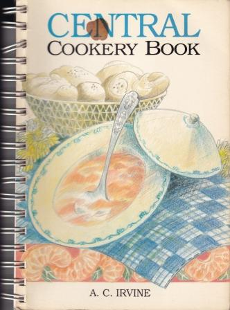 Central Cookery Book. A. C. Irvine.
