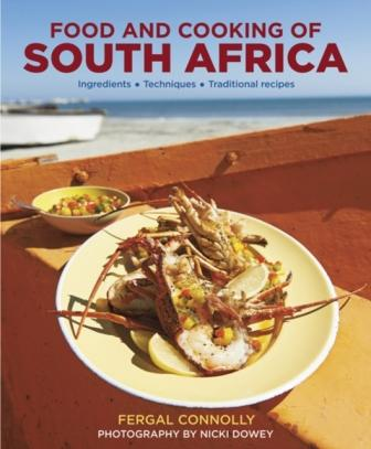 The Food & Cooking of South Africa. Fergal Connolly.