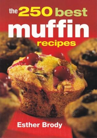 The 250 Best Muffin Recipes. Esther Brody.
