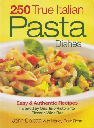 250 True Italian Pasta Dishes. John Coletta, nancy Ross Ryan.