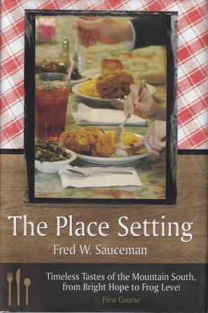 The Place Setting: first course. Fred W. Sauceman.
