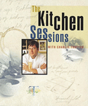 Kitchen Sessions with Charlie Trotter. Charlie Trotter.