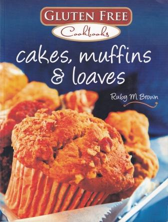 Cakes, Muffins & Loaves. Ruby M. Brown.