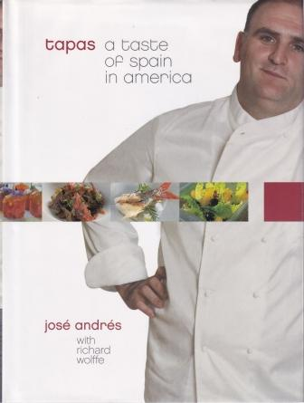 Tapas: a taste of Spain in America. Jose Andres, Richard Wolffe.