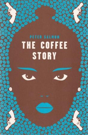 The Coffee Story. Peter Salmon.