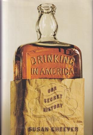 Drinking in America. Susan Cheever.