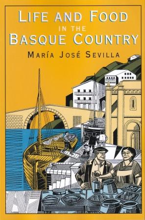 Life & Food in the Basque Country. Maria Jose Sevilla.