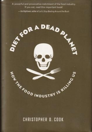 Diet for a Dead Planet. Christopher D. Cook.