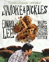 Smoke & Pickles: recipes & stories. Edward Jr Lee.