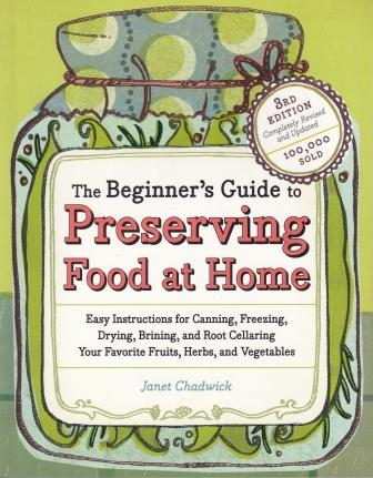 The Beginners Guide to Preserving Food. Janet Chadwick.