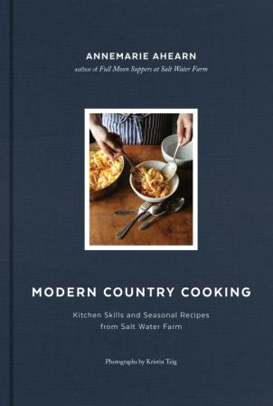 Modern Country Cooking. Annemarie Ahearn.
