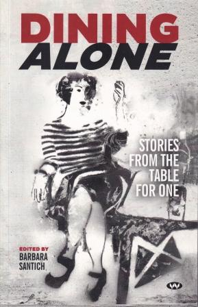 Dining Alone: stories from the table for. Barbara Santich.