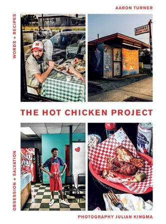 The Hot Chicken Project. Aaron Turner.