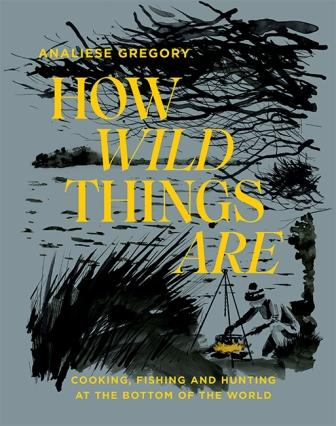 How Wild Things Are. Analiese Gregory.