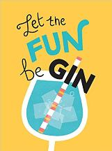 Let the Fun be Gin. Summersdale.