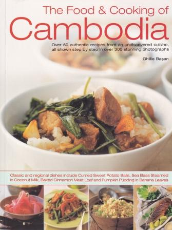 The Food & Cooking of Cambodia. Ghillie Basan.