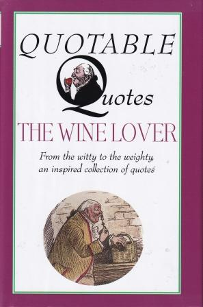 Quotable Quotes: the Wine Lover.