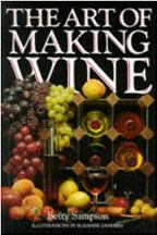 The Art of Making Wine & Liqueurs. Betty Sampson.