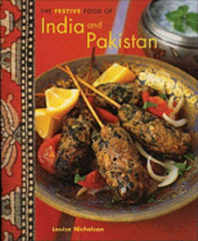 The Festive Food of India & Pakistan. Louise Nicholson.