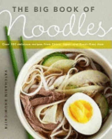 The Big Book of Noodles. Vatcharin Bhumichitr.
