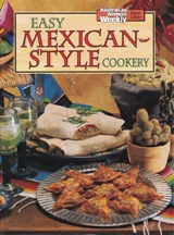 AWW: Easy Mexican Style Cookery. Pamela Clark.